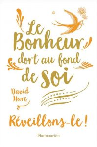 LE BONHEUR DORT AU FOND DE SOI ; REVEILLONS-LE