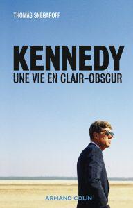 Kennedy - Une vie en clair-obscur
