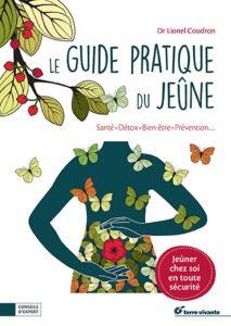 Le guide pratique du jeûne. Lionel Coudron