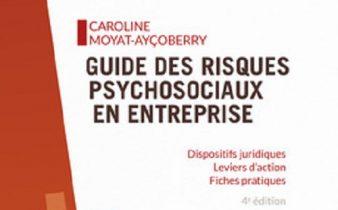 Guide des risques psychosociaux en entreprise.