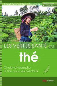 Les vertus santé du thé. Dr Hervé Robert et Katherine Khodorowsky