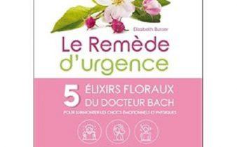 Le Remède d'urgence – 5 élixirs floraux du Docteur Bach.