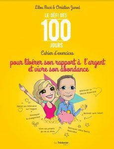 Le Défi des 100 Jours pourlibérer son rapport à l'argent et vivre son abondance