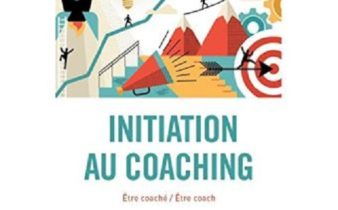 Initiation au coaching. Être coaché / Être coach