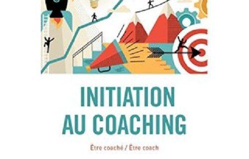 Initiation au coaching. Être coaché / Être coach