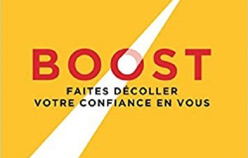 Boost, faites décoller votre confiance en vous.