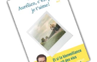Aurélien, c'est papa, je t'aime Philippe Rodet