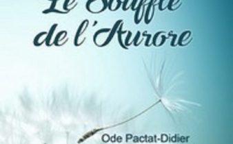 Le souffle de l'Aurore. Ode Pactat ‐ Didier.