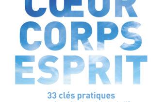 La cohérence COEUR CORPS ESPRIT.