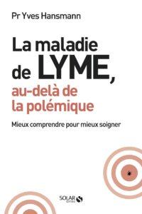 La maladie de Lyme, au-delà de la polémique.