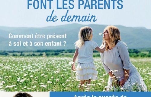 Les enfants d'aujourd'hui font les parents de demain. Armelle Six.