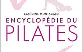 L'Encyclopédie du Pilates. Blandine Montagard.