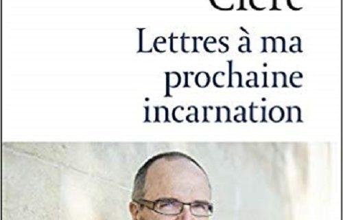 Lettres à ma prochaine incarnation. Olivier Clerc.