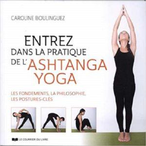 Entrez dans la pratique de l'Ashtanga Yoga.