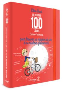 Trouver votre mission de vie avec le Défi des 100 jours de Lilou Macé.