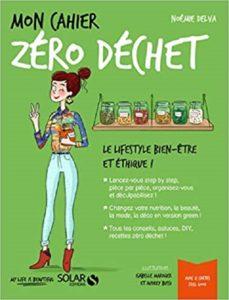 Mon cahier zéro déchet - Noémie Delva.