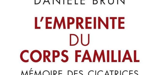 L'Empreinte du corps familial - Danièle BRUN