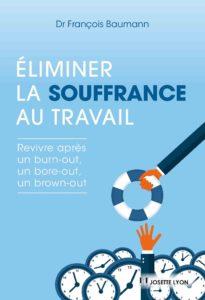 Éliminer la souffranceautravail du Dr François Baumann