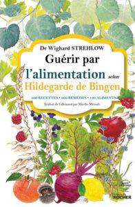 Guérirpar l'alimentation selon Hildegarde de Bingen
