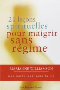 21 leçons spirituelles pour maigrir sans régime - Marianne Williamson