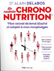 """La nouvelle chrononutrition®"""" du Dr Alain Delabos"""