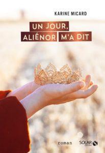 Un jour, Aliénor m'a dit - Karine Micard