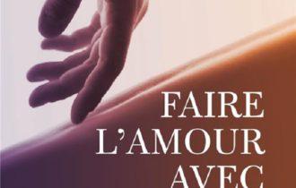 Faire l'amour avec amour - Marie Lise Labonté