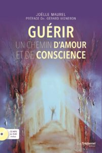 GUÉRIR : Unchemind'amour et de conscience - Joëlle MAUREL