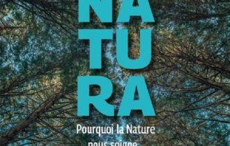Natura : Pourquoi la nature nous soigne… et nous rend plus heureux.
