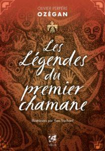 LesLégendesdupremierchamane - Olivier Perpère Ozégan.