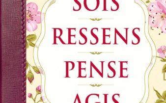 Sois Ressens Pense Agis- Anne BÉRUBÉ