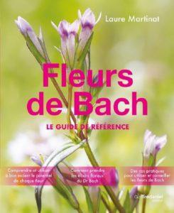 Fleurs de Bach - Le guide de référence Laure Martinat