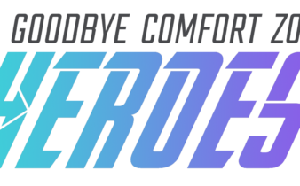 Goodbye Comfort Zone Heroes