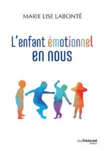 L'enfant émotionnel en nous Marie Lise Labonté