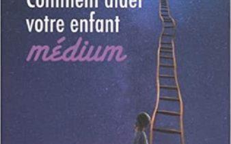 Comment aider votre enfant médium - Fabienne Bizet