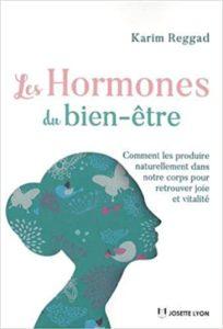 Les hormones du bien-être Karim REGGAD