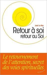Retour à soi, retour au Soi - José Le Roy