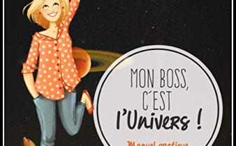 Mon boss, c'est l'univers ! - Muriel SIRON