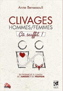 Clivages hommes/femmes, ça suffit ! Anne Benassouli