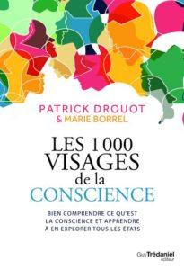 Les 1000 visages de la conscience. - Marie BORREL,Patrick DROUOT.