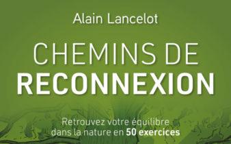 Chemins de reconnexion – Alain LANCELOT.